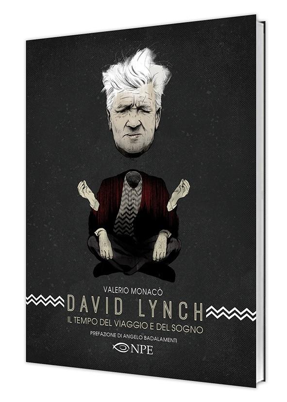David Lynch – il tempo del viaggio e del sogno - Edizioni NPE